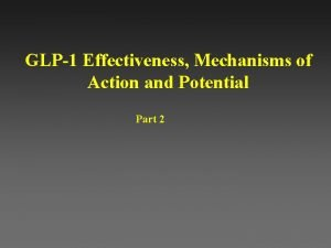 GLP1 Effectiveness Mechanisms of Action and Potential Part
