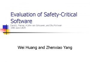 Evaluation of SafetyCritical Software David L Parnas A