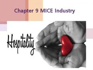 Chapter 9 MICE Industry Introduction to Hospitality Industry