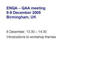 ENQA QAA meeting 8 9 December 2005 Birmingham