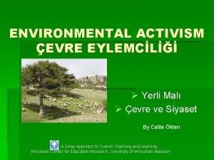 ENVIRONMENTAL ACTIVISM EVRE EYLEMCL Yerli Mal evre ve