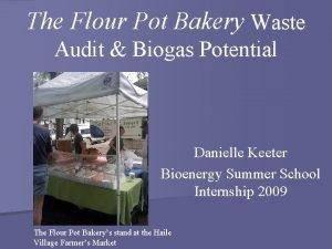 The Flour Pot Bakery Waste Audit Biogas Potential