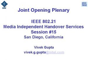 Joint Opening Plenary IEEE 802 21 Media Independent
