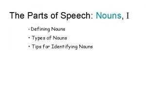 The Parts of Speech Nouns I Defining Nouns