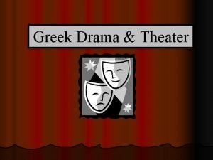 Greek Drama Theater Origins of Drama Greek drama