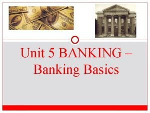 Unit 5 BANKING Banking Basics Do Now 1