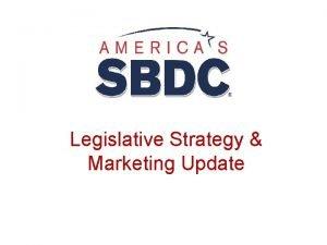 Legislative Strategy Marketing Update Agenda Federal Budget Update