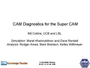 CAM Diagnostics for the Super CAM Bill Collins