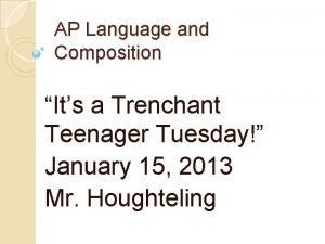 AP Language and Composition Its a Trenchant Teenager