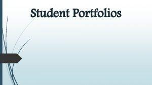 Student Portfolios What is a Portfolio A student