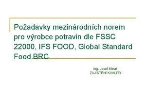 Poadavky mezinrodnch norem pro vrobce potravin dle FSSC