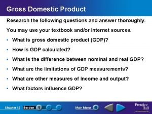 Gross Domestic Product Research the following questions and