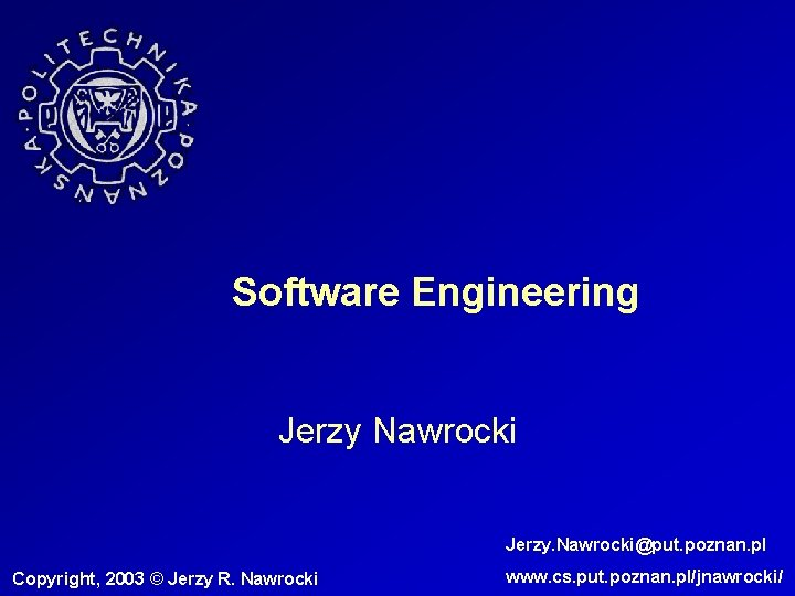 Software Engineering Jerzy Nawrocki Jerzy Nawrockiput poznan pl