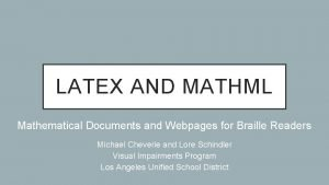 LATEX AND MATHML Mathematical Documents and Webpages for