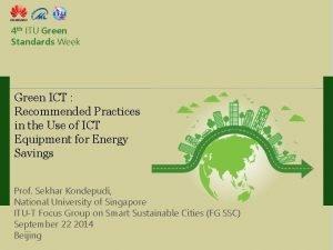 4 th ITU Green Standards Week Green ICT
