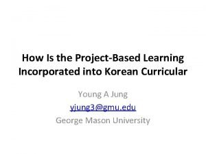 How Is the ProjectBased Learning Incorporated into Korean