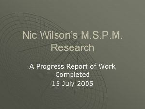 Nic Wilsons M S P M Research A