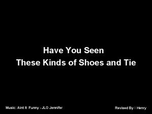 Have You Seen These Kinds of Shoes and