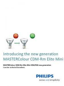 Introducing the new generation MASTERColour CDMRm Elite Mini