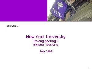 APPENDIX D New York University Reengineering II Benefits