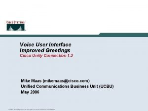 Voice User Interface Improved Greetings Cisco Unity Connection