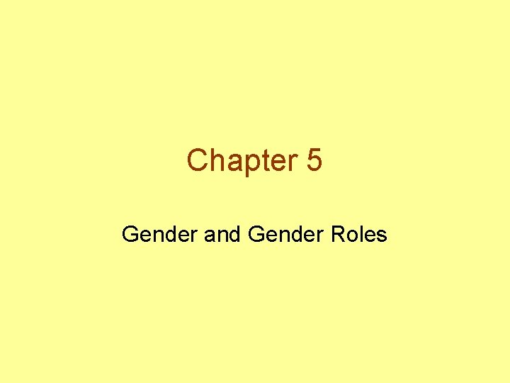 Chapter 5 Gender and Gender Roles Sex Gender