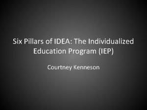 Six Pillars of IDEA The Individualized Education Program
