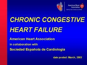 CHRONIC CONGESTIVE HEART FAILURE American Heart Association in