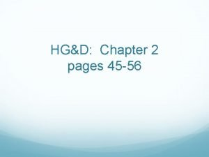 HGD Chapter 2 pages 45 56 In constrast
