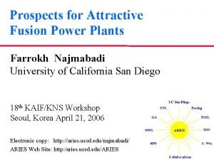 Prospects for Attractive Fusion Power Plants Farrokh Najmabadi