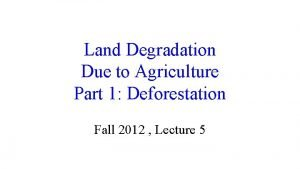 Land Degradation Due to Agriculture Part 1 Deforestation