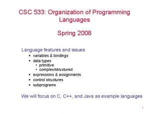 CSC 533 Organization of Programming Languages Spring 2008