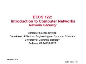 EECS 122 Introduction to Computer Networks Network Security