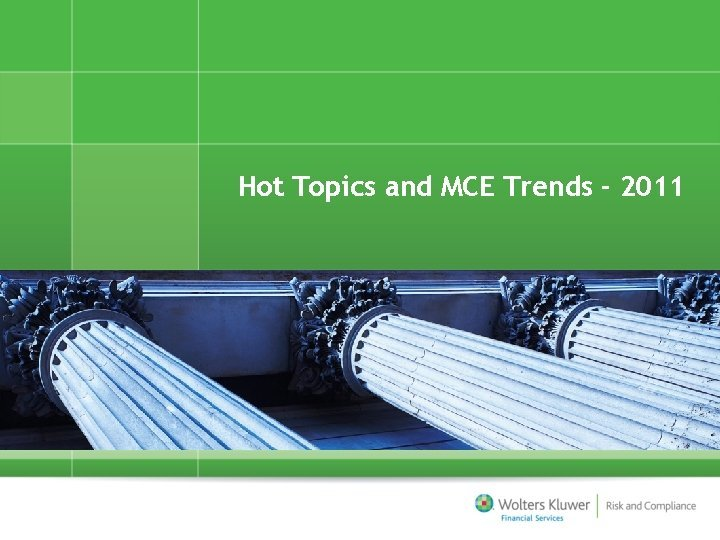 Hot Topics and MCE Trends 2011 Todays Hot