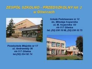 ZESP SZKOLNO PRZEDSZKOLNY NR 2 w Gliwicach Szkoa