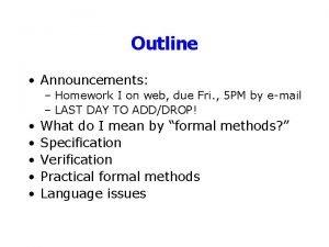 Outline Announcements Homework I on web due Fri