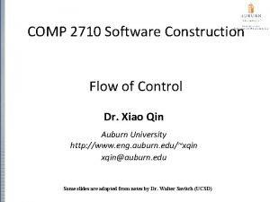 COMP 2710 Software Construction Flow of Control Dr
