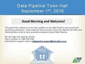 Data Pipeline Town Hall September 1 st 2016