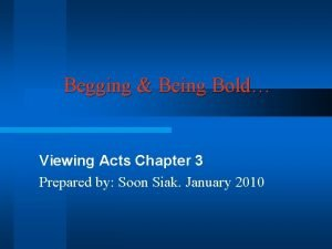 Begging Being Bold Viewing Acts Chapter 3 Prepared