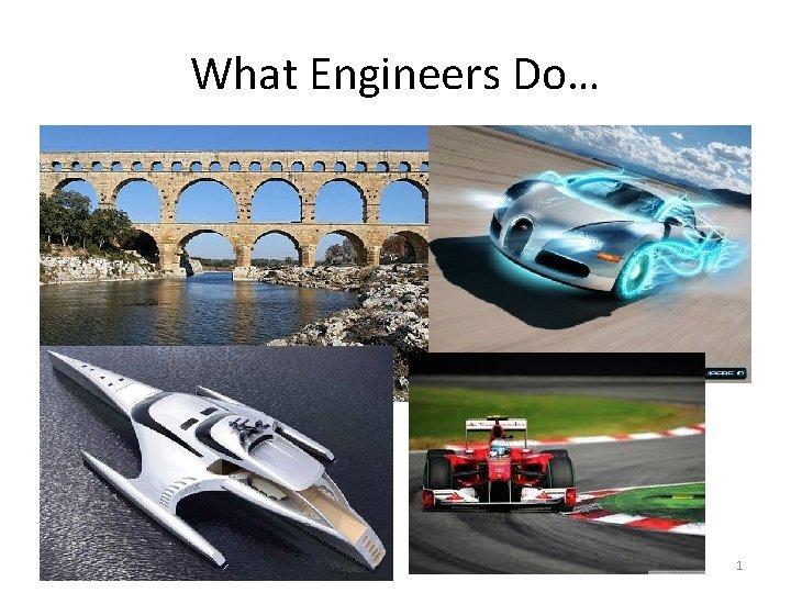 What Engineers Do 1 Engineers 2 Energy Absorption