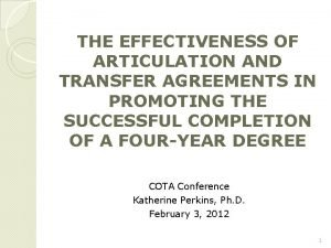 THE EFFECTIVENESS OF ARTICULATION AND TRANSFER AGREEMENTS IN