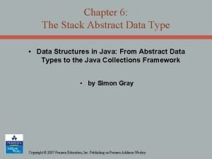 Chapter 6 The Stack Abstract Data Type Data