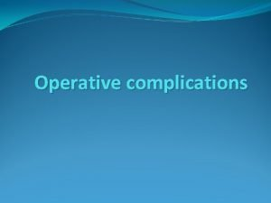 Operative complications Introduction Litigation Indemnity cover MPS Urologic