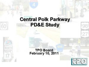 Central Polk Parkway PDE Study TPO Board February