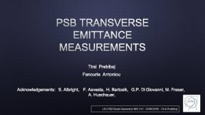 PSB TRANSVERSE EMITTANCE MEASUREMENTS TIRSI PREBIBAJ FANOURIA ANTONIOU