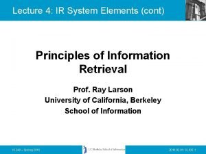 Lecture 4 IR System Elements cont Principles of