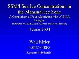 SSMI Sea Ice Concentrations in the Marginal Ice