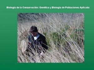 Biologa de la Conservacin Gentica y Biologa de