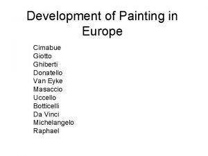 Development of Painting in Europe Cimabue Giotto Ghiberti