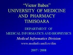 Victor Babes UNIVERSITY OF MEDICINE AND PHARMACY TIMISOARA